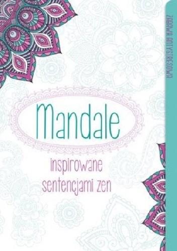 Okładka książki Mandale inspirowane sentencjami zen. Zabawa antystresowa