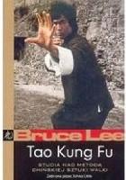 Tao Kung Fu. Studia nad metodą chińskiej sztuki walki
