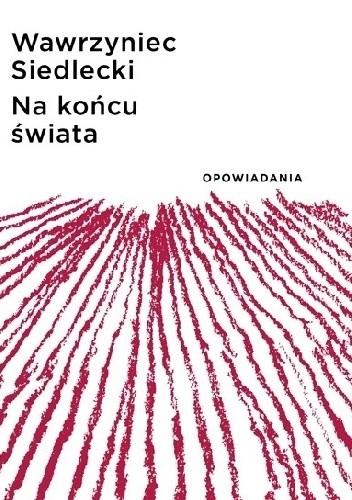 Okładka książki Na końcu świata. Opowiadania