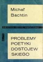 Problemy poetyki Dostojewskiego.
