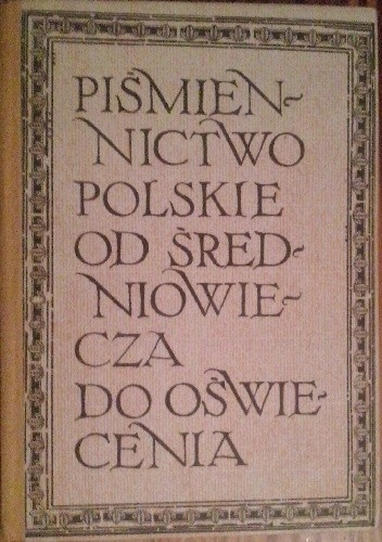 Okładka książki Piśmiennictwo polskie od średniowiecza do oświecenia