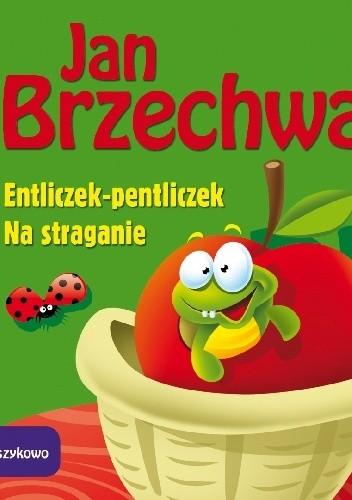 Okładka książki Entliczek-pentliczek. Na straganie - Wierszykowo