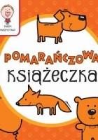 Wiem wszystko - Pomarańczowa Książeczka