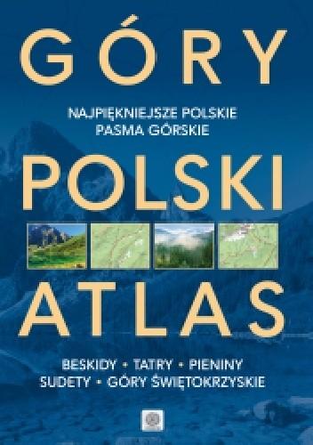 Okładka książki Góry Polski Atlas. Najpiękniejsza miejsca, szlaki i krajobrazy