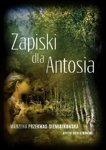 Okładka książki Zapiski dla Antosia