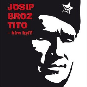 Okładka książki Josip Broz Tito – kim był?
