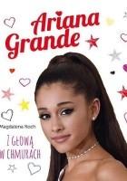 Ariana Grande.Z głową w chmurach