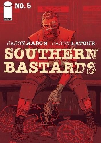 Okładka książki Southern Bastards #6
