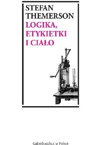 Okładka książki Logika, etykietki i ciało