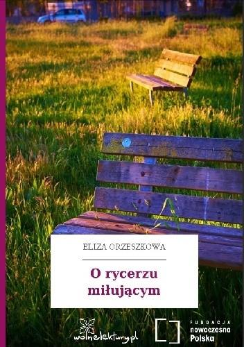 Okładka książki O rycerzu miłującym