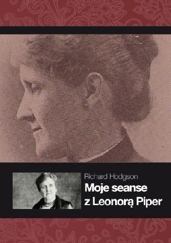 Okładka książki Moje seanse z Leonorą Piper