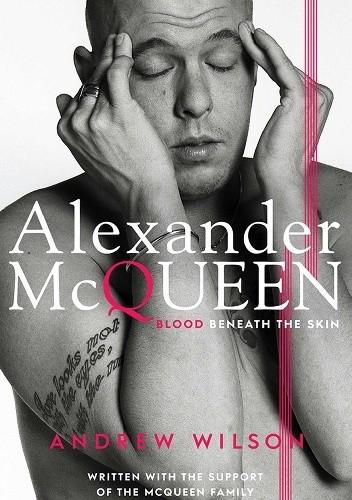 Okładka książki Alexander McQueen: Blood Beneath the Skin