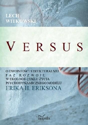 Okładka książki V E R S U S O dwoistości strukturalnej faz rozwoju w ekologii cyklu życia psychodynamicznego modelu Erika H. Eriksona