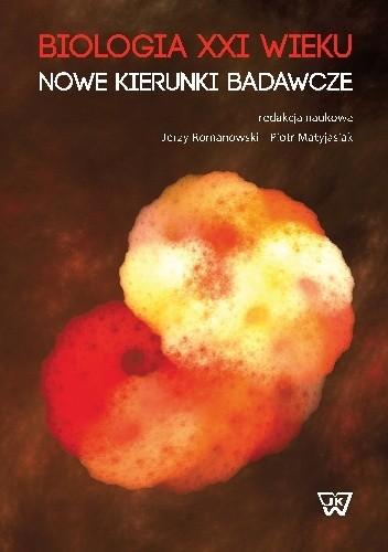 Okładka książki Biologia XXI wieku Nowe kierunki badawcze