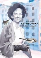 Wisława Szymborska. Życie w obrazkach