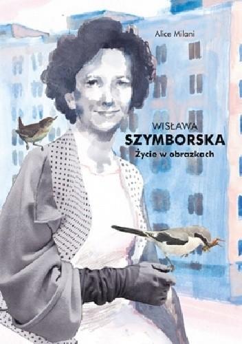 Okładka książki Wisława Szymborska. Życie w obrazkach