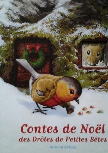 Okładka książki Contes de Noël des Drôles de Petites Bêtes
