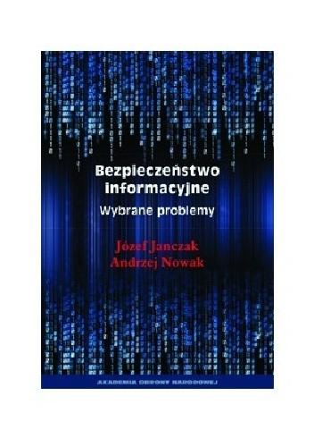 Okładka książki BEZPIECZEŃSTWO INFORMACYJNE. WYBRANE PROBLEMY
