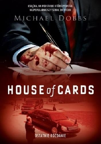 Okładka książki House of Cards. Ostatnie rozdanie