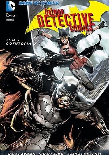 Okładka książki Batman - Detective Comics: Gothtopia