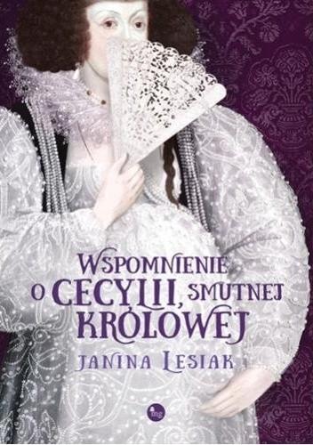 Okładka książki Wspomnienie o Cecylii smutnej królowej
