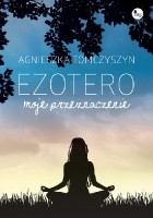 Ezotero. Moje przeznaczenie