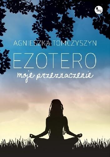 Okładka książki Ezotero. Moje przeznaczenie
