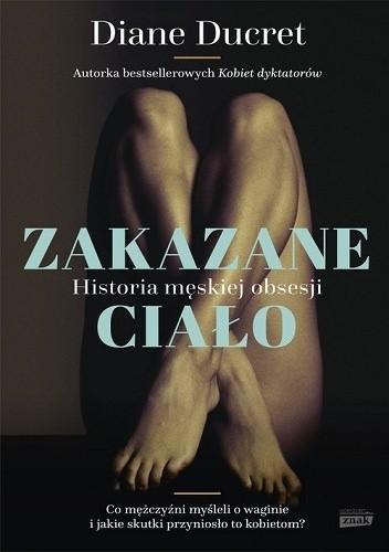 Okładka książki Zakazane ciało. Historia męskiej obsesji