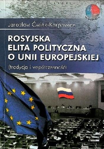 Okładka książki Rosyjska elita polityczna o Unii Europejskiej