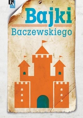 Okładka książki Bajki Baczewskiego