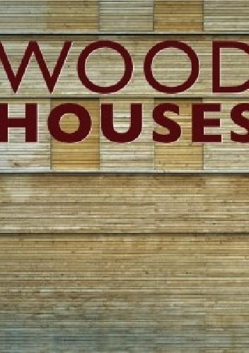 Okładka książki Wood Houses