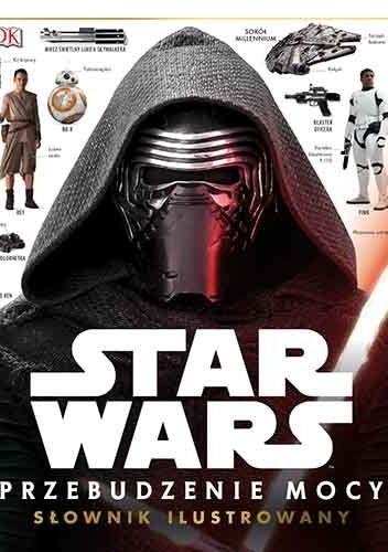 Okładka książki Star Wars. Przebudzenie Mocy. Ilustrowany przewodnik