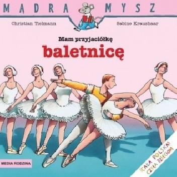 Okładka książki Mam przyjaciółkę baletnicę