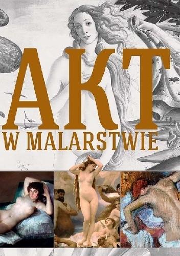 Okładka książki Akt w malarstwie