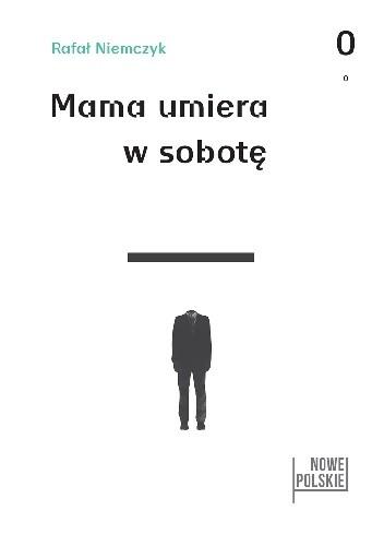 Okładka książki Mama umiera w sobotę