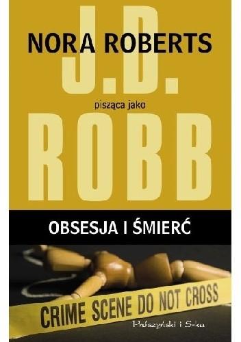Robb J.D. - In Death 40 - Obsesja i śmierć
