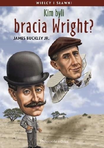 Okładka książki Kim byli bracia Wright?