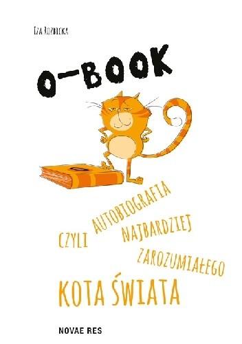 Okładka książki O-BOOK - czyli autobiografia najbardziej zarozumiałego kota świata