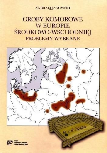 Okładka książki Groby komorowe w Europie Środkowo-Wschodniej. Problemy wybrane