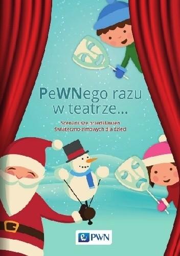 Okładka książki PeWNego razu w teatrze... Scenariusze przedstawień świąteczno-zimowych dla dzieci