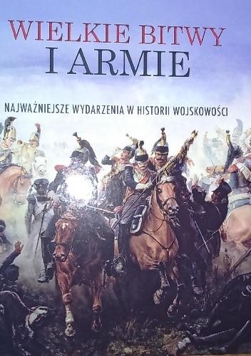 Okładka książki Wielkie Bitwy i armie
