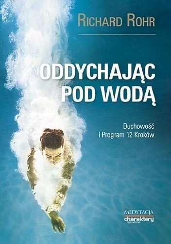 Okładka książki Oddychając pod wodą. Duchowość i Program 12 Kroków