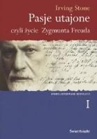Pasje utajone, czyli życie Zygmunta Freuda. Tom 1