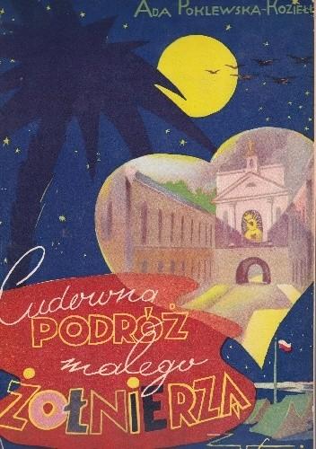 Okładka książki Cudowna podróż małego żołnierza
