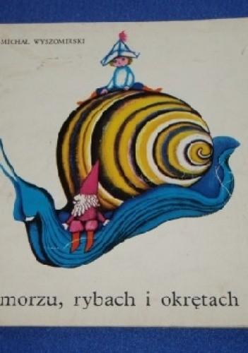 Okładka książki O morzu, rybach i okrętach