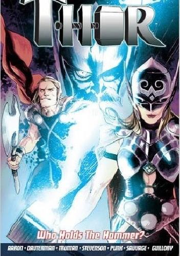 Okładka książki Thor Vol. 2: Who Holds The Hammer?