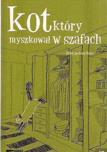 Okładka książki Kot, który myszkował w szafach