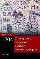 Okładka książki 1204. IV wyprawa krzyżowa i tajemnica Konstantynopola