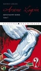 Okładka książki Arsene Lupin. Kryształowy korek