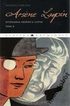 Okładka książki Arsene Lupin. Wyznania Arsene'a Lupin
